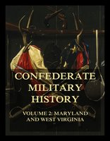 Confederate Military History Vol. 2: Maryland and West Virginia - William Robertson Garrett, Jabez Lamar Monroe Curry