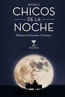 Chicos de la noche - Bárbara Cifuentes Chotzen