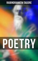 Poetry: Gitanjali, The Gardener, Fruit-Gathering, The Crescent Moon, Stray Birds, Lover's Gift and Crossing - Rabindranath Tagore