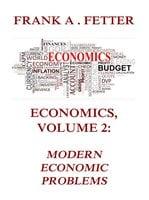 Economics, Volume 2: Modern Economic Problems - Frank A. Fetter