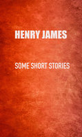 Some Short Stories - Henry James