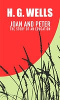 Joan and Peter: The story of an education - H.G. Wells