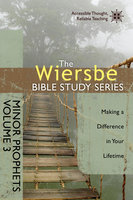 The Wiersbe Bible Study Series: Minor Prophets Vol. 3 - Making a Difference in Your Lifetime - Warren W. Wiersbe
