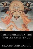 The Homilies On The Epistle Of St. Paul To The Romans - St. John Chrysostom