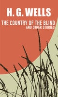 The Country of the Blind: and Other Stories - H.G. Wells