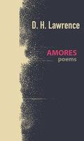 Amores, poems - David Herbert Lawrence