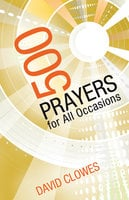 500 Prayers for All Occasions - David Clowes