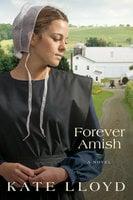 Forever Amish: A Novel - Kate Lloyd