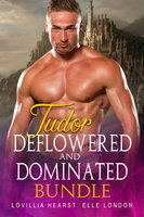 Tudor Deflowered And Dominated Bundle - Lovillia Hearst, Elle London