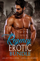 Regency Erotic Bundle - Juliet Pellizon, Lovillia Hearst