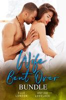 Wife Bent Over Bundle - Anfisa Lovelace, Elle London