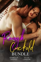 Rough Cuckold Bundle - Isabella Tropez, Elle London