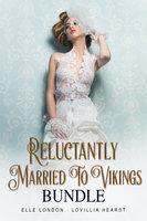 Reluctantly Married To Vikings Bundle - Lovillia Hearst, Elle London