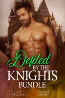 Defiled By The Knights Bundle - Juliet Pellizon, Lovillia Hearst