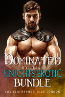 Dominated By Knights Erotic Bundle - Lovillia Hearst, Elle London