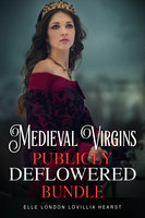 Medieval Virgins Publicly Deflowered Bundle - Lovillia Hearst, Elle London