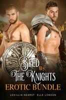 Bred By The Knights Erotic Bundle - Lovillia Hearst, Elle London