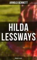 Hilda Lessways (Romance Classic) - Arnold Bennett