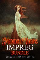 Medieval Virgins Impreg Bundle - Lovillia Hearst, Elle London