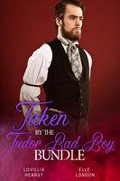 Taken By The Tudor Bad Boy Bundle - Lovillia Hearst, Elle London