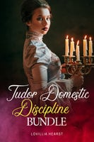 Tudor Domestic Discipline Bundle - Lovillia Hearst