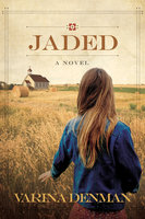 Jaded - A Novel - Varina Denman