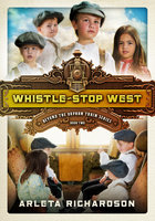 Whistle-Stop West - Arleta Richardson