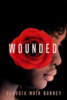 Wounded - A Love Story - Claudia Mair Burney
