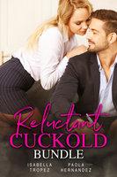 Reluctant Cuckold Bundle - Isabella Tropez, Paola Hernandez