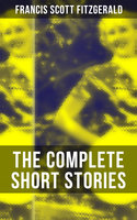 The Complete Short Stories of F. Scott Fitzgerald - Francis Scott Fitzgerald