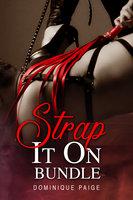 Strap It On Bundle - Dominique Paige