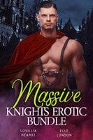 Massive Knights Erotic Bundle - Lovillia Hearst, Elle London