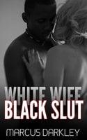 White Wife, Black Slut - Marcus Darkley