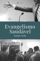 Evangelismo saudável - Rodrigo Coelho