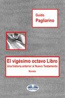El Vigésimo Octavo Libro - Guido Pagliarino