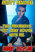 Two mechanics get very rough with me - Misty Maiden