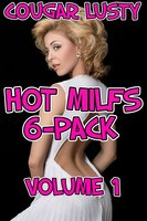 Hot Milfs 6-Pack: Volume 1 - Cougar Lusty
