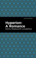 Hyperion: A Romance - Henry W. Longfellow