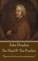 """The Hind & The Panther - """"Beware the fury of a patient man"""" - John Dryden"""