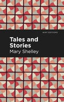 Tales and Stories - Mary Wollstonecraft Shelley