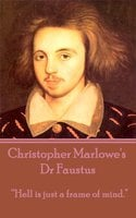"""Dr Faustus - """"Hell is just a frame of mind"""" - Christopher Marlowe"""