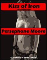 Kiss of Iron - Persephone Moore