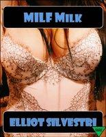MILF Milk - Elliot Silvestri