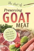 The Art of Preserving Goat Meat - Atlantic Publishing Group Atlantic Publishing Group