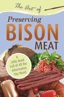 The Art of Preserving Bison Meat - Atlantic Publishing Group Atlantic Publishing Group