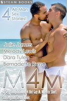 M4M - A Sexy Compilation of 4 Hot Gay M/M Erotic Short Stories from Steam Books - Melody Lewis, Dara Tulen, Jolie James