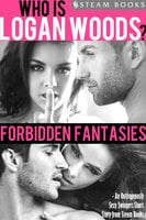 Forbidden Fantasies - An Outrageously Sexy Swingers Short Story from Steam Books - Steam Books, Logan Woods