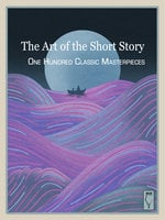 The Art of the Short Story: 100 Classic Masterpieces - Elsinore Books