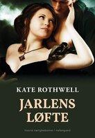 Jarlens løfte - Kate Rothwell