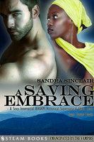 A Saving Embrace - A Sexy Interracial BWWM Historical Supernatural Short Story from Steam Books - Sandra Sinclair, Steam Books